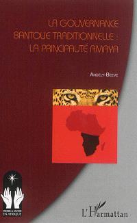 La gouvernance bantoue traditionnelle : la principauté Amaya