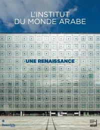 L'Institut du monde arabe : une renaissance