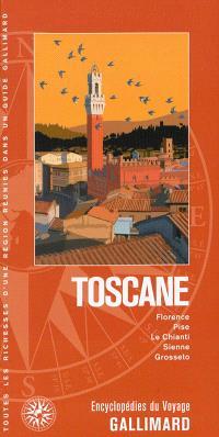 Toscane : Florence, Pise, le Chianti, Sienne, Grosseto