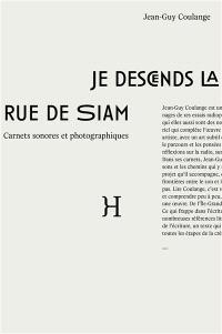 Je descends la rue de Siam : carnets sonores et photographiques : récits