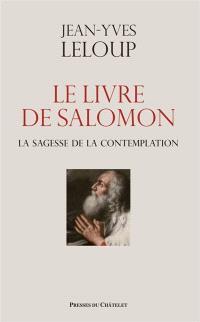 Le livre de Salomon : la sagesse de la contemplation