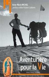 Aventurière pour la vie : du Québec à Guadalupe