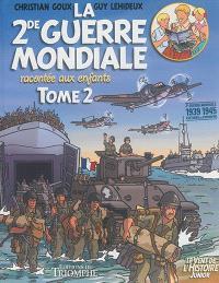 La 2de Guerre mondiale racontée aux enfants. Volume 2