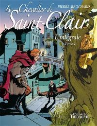 Le chevalier de Saint-Clair : l'intégrale. Volume 2