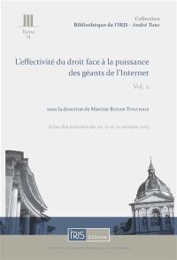 L'effectivité du droit face à la puissance des géants de l'Internet. Volume 2, Actes des journées du 20, 21 et 22 octobre 2015