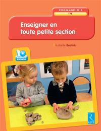 Enseigner en toute petite section : programmes 2015 TPS