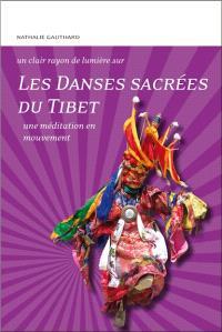 Les danses sacrées du Tibet : une méditation en mouvement