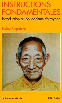 Instructions fondamentales : introduction au bouddhisme Vajrayana