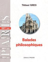 Balades philosophiques : Paris, XVIIe siècle