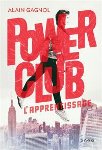 Power club, L'apprentissage