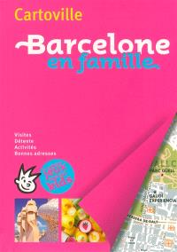 Barcelone en famille : visites, détente, activités, bonnes adresses