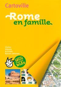 Rome en famille : visites, détente, activités, bonnes adresses