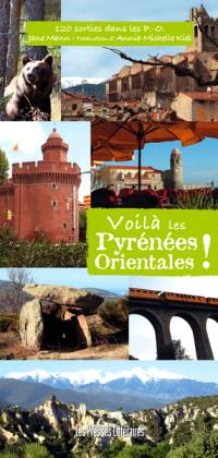 Voilà les Pyrénées-Orientales ! : 120 sorties dans les P.-O.
