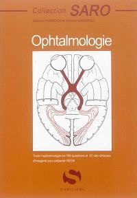 Ophtalmologie : toute l'ophtalmologie en 709 questions et 97 cas cliniques d'imagerie pour préparer l'iECN