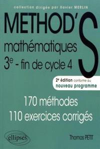 Méthod'S mathématiques 3e, fin de cycle 4 : conforme au nouveau programme : 170 méthodes, 110 exercices corrigés