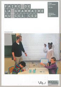Faire de la grammaire au CE1-CE2 : étude de la langue, CE1-CE2 : nouveaux programmes 2016