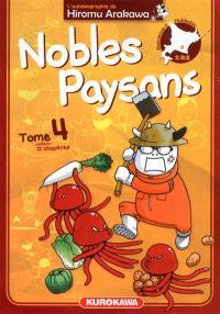 Nobles paysans : l'autobiographie de Hiromu Arakawa. Volume 4