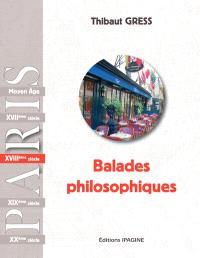 Balades philosophiques : Paris, XVIIIe siècle