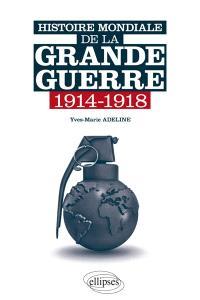Histoire mondiale de la Grande Guerre, 1914-1918