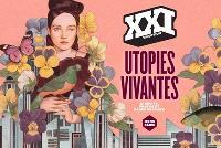 XXI, hors-série, Utopies vivantes
