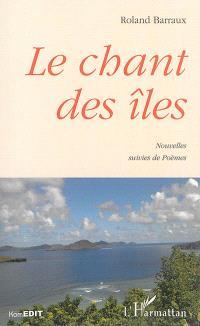 Le chant des îles : nouvelles suivies de poèmes