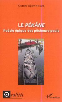 Le pékâne : poésie épique des pêcheurs peuls