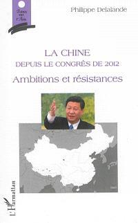 La Chine depuis le congrès de 2012 : ambitions et résistances