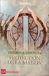 Prières et rituels de protection de la maison