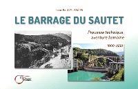 Le barrage du Sautet : prouesse technique, aventure humaine : 1900-1950