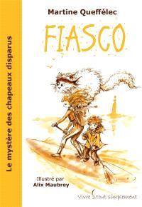 Fiasco. Volume 3, Les mystères des chapeaux disparus