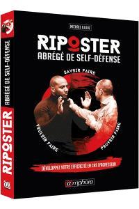 Riposter, Abrégé de self-défense : développez votre efficacité en cas d'agression