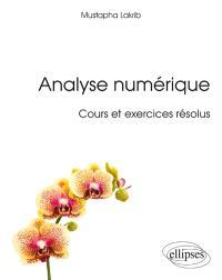 Analyse numérique : cours et exercices résolus