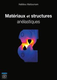 Matériaux et structures anélastiques