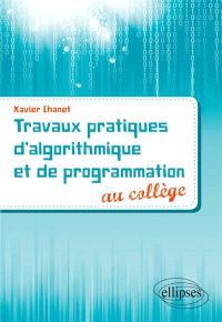 Travaux pratiques d'algorithmique et de programmation au collège