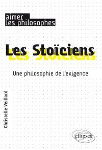 Les stoïciens : une philosophie de l'exigence