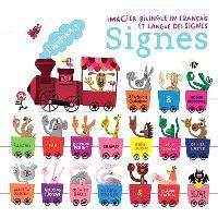 Signes : l'intégrale : imagier bilingue en français et langue des signes