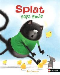 Splat le chat. Volume 22, Splat papa poule
