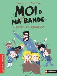 Moi & ma super bande. Volume 5, Chouette, des olympiades !