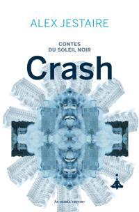 Contes du soleil noir, Crash