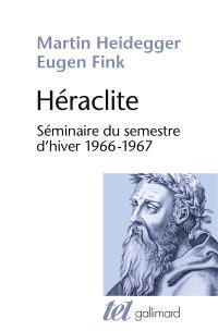 Héraclite : séminaire du semestre d'hiver 1966-1967