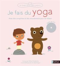 Je fais du yoga : avec des comptines et des mouvements pour se relaxer