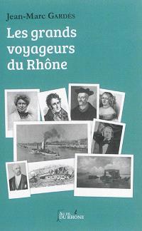Les grands voyageurs du Rhône