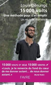 15.000 volts : une méthode pour s'accomplir : un récit de résilience