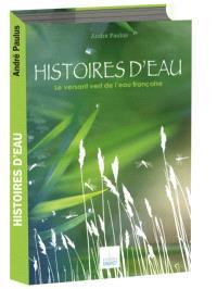 Histoires d'eau : le versant vert de l'eau française