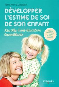 Développer l'estime de soi de son enfant : les clés d'une éducation bienveillante