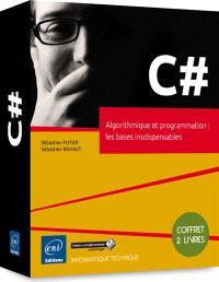 C#, algorithmique et programation : les bases indispensables