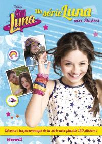 Ma série Luna : avec stickers
