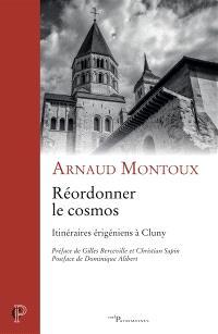 Réordonner le cosmos : itinéraires érigéniens à Cluny