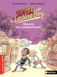Super lecture boy, Menace sur la bibliothèque