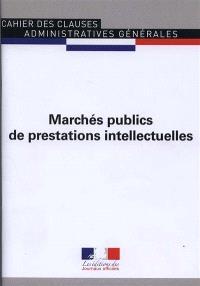 Cahier des clauses administratives générales applicables aux marchés publics de prestations intellectuelles